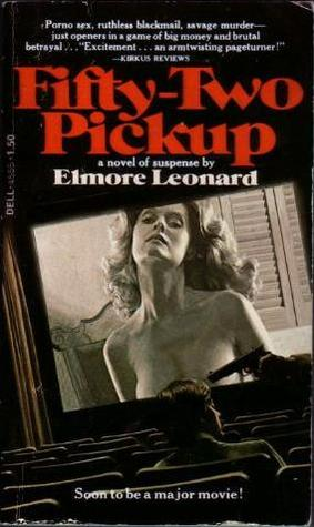 Fifty Two Pick Up by Elmore Leonard 1975 Dell pbk